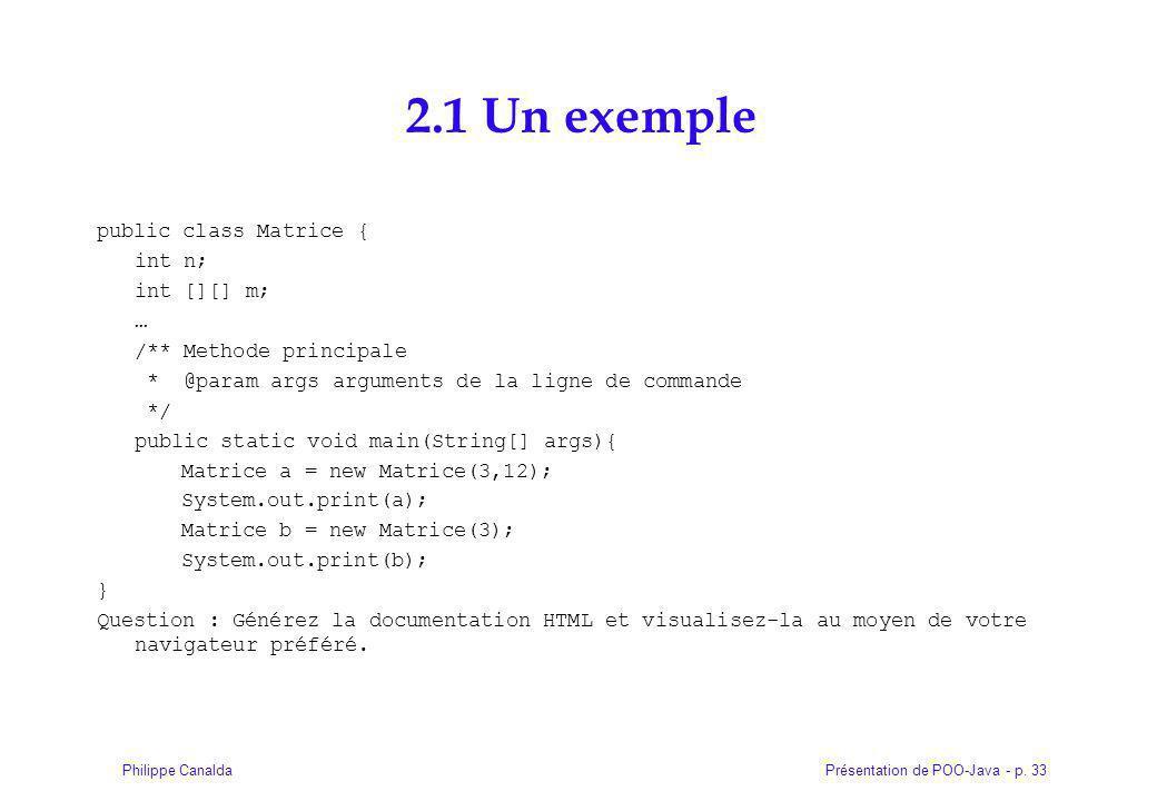 2.1 Un exemple public class Matrice { int n; int [][] m; …